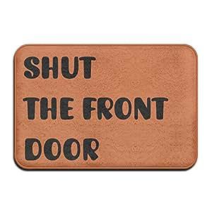 Shut The puerta delantera Doormats al aire libre alfombrillas rascador de puerta entrada mats al aire libre 23,6x 15,7pulgadas puerta alfombrillas