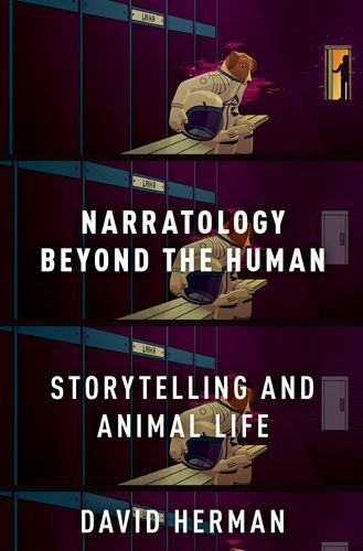 Narratology beyond the Human: Storytelling and Animal Life