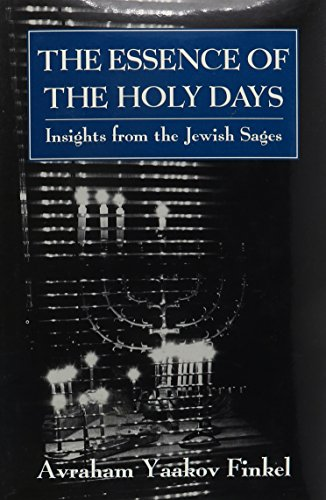 The Essence of the Holy Days: Insights from the Jewish Sages (Essence Day)