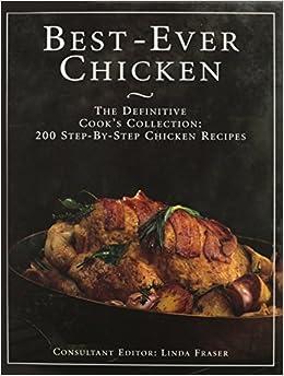 The Best Ever Chicken Cookbook 200 Step By Recipes Linda Editor OVERSIZED Fraser 1996 09 03