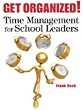 Get Organized!: Time Management for School Leaders, Frank Buck, 159667072X
