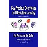 Buy Precious Gemstones & Gemstone Jewelry - for Pennies on the Dollar: Buy Beautiful Gemstones and Gemstone Jewelry at Rock Bottom Prices!