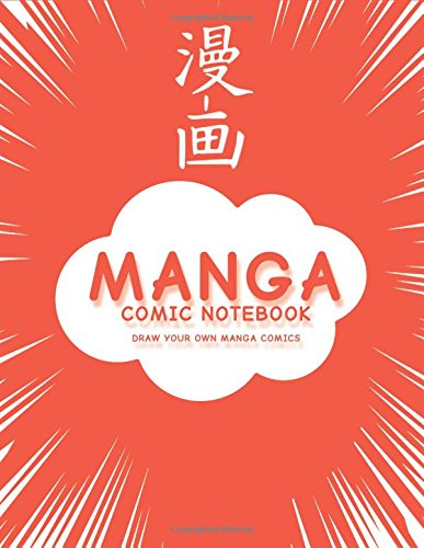 Manga Comic Notebook: Create Your Own Manga Comics, Variety of Templates For Manga Comic Book Drawing, (Red Manga)-[Professional Binding]