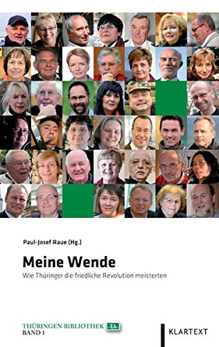 Meine Wende. Wie Thüringer die friedliche Revolution meisterten (Thüringen Bibliothek)