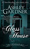 The Glass House, Ashley Gardner and Jennifer Ashley, 1490577440