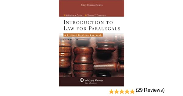 Introduction to law for paralegals critical thinking approach introduction to law for paralegals critical thinking approach 5th edition aspen college series katherine a currier thomas e eimermann fandeluxe Image collections