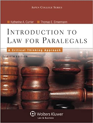 Introduction to law for paralegals critical thinking approach 5th introduction to law for paralegals critical thinking approach 5th edition aspen college series katherine a currier thomas e eimermann fandeluxe Image collections