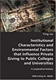Institutional Characteristics and Environmental Factors That Influence Private Giving to Public Colleges and Universities- a Longitudinal Analysis, Ying Liu, 383642892X