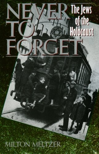Never to Forget: The Jews of the Holocaust