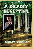 A Deadly Deception: A St. Julian Parrish Mystery (Volume 1)