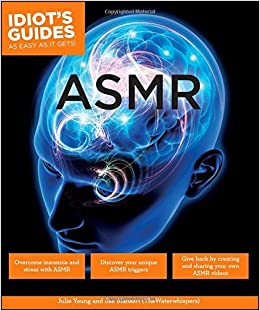 Idiot's Guides: ASMR by Julie Young (2015-05-05)