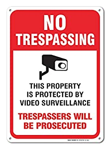Video Surveillance Sign - 7x10 - No Trespassing Violators Will Be Prosecuted Sign Legend .40 Aluminum from Sigo Signs