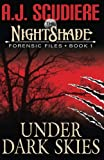The NightShade Forensic Files: Under Dark Skies (Book 1) (Volume 1) by  A.J. Scudiere in stock, buy online here