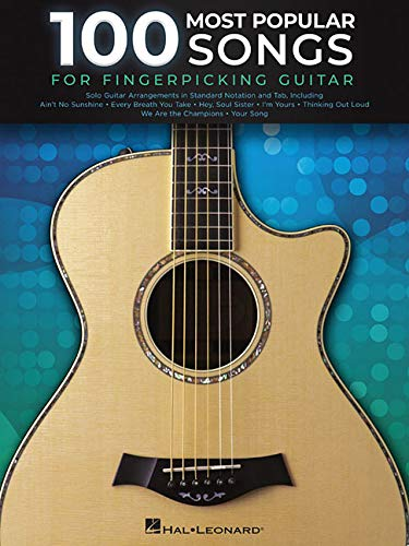 Songs Guitar Fingerpicking - 100 Most Popular Songs for Fingerpicking Guitar: Solo Guitar Arrangements in Standard Notation and Tab