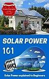 Solar Power: Solar Power 101 - Solar Power for Beginners - Alternative Energy Ideas (Alternative energy for Dummies)