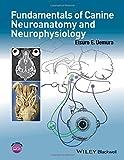 Fundamentals of Canine Neuroanatomy and Neurophysiology