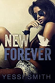 New Forever by [Smith, Yessi]