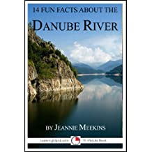 14 Fun Facts About the Danube (15-Minute Books Book 610)