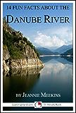 14 Fun Facts About the Danube (15-Minute Books Book 610)