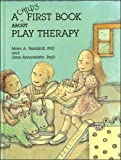 img - for A Child's First Book about Play Therapy book / textbook / text book
