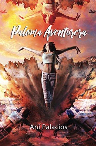 Paloma aventurera (Spanish Edition) by [Palacios, Ani]