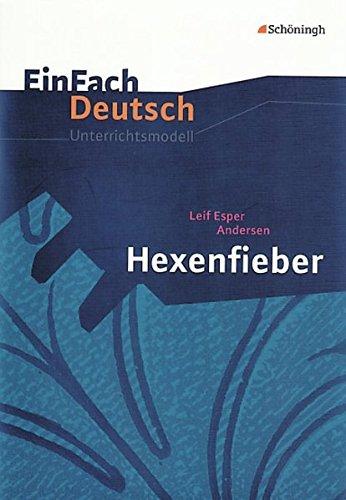 EinFach Deutsch Unterrichtsmodelle: Leif Esper Andersen: Hexenfieber: Klassen 5 - 7