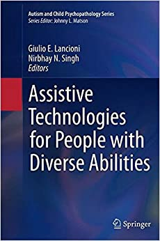 Assistive Technologies for People with Diverse Abilities (Autism and Child Psychopathology Series)