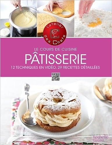 Cours De Cuisine Pâtisseries Atelier Des Chefs 9782012383845