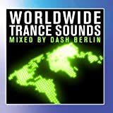 Armada presents: Worldwide Trance Sounds - mixed by Dash Berlin by Various Artists