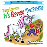 Silly Letters: IT'S BETTER TOGETHER: Help Kids Go to Sleep With a Smile (READY TO READ – bedtime stories children's picture books Book 3)