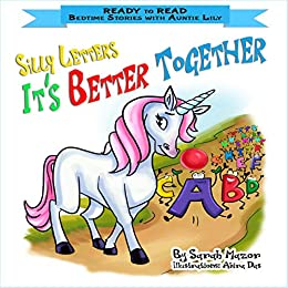 Silly Letters: IT'S BETTER TOGETHER: Help Kids Go to Sleep With a Smile (READY TO READ - bedtime stories children's picture books Book 3) by [Mazor, Sarah]