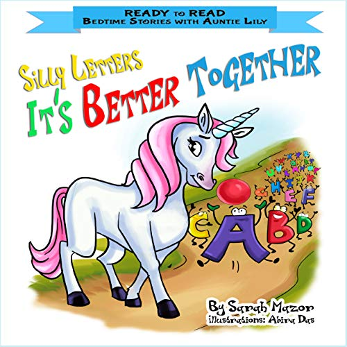 (Silly Letters: IT'S BETTER TOGETHER: Help Kids Go to Sleep With a Smile (READY TO READ - bedtime stories children's picture books Book)
