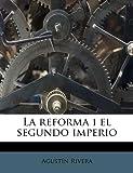 La Reforma I el Segundo Imperio, Agustín Rivera, 1179808606