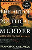 Art of Political Murder, Francisco Goldman, 0802143857