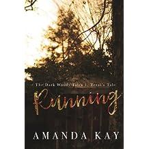 Running: Tezzi's POV: Just the Beginning (The Dark Woods Tales) (Volume 1)