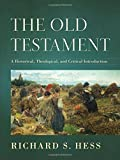 The Old Testament: A Historical, Theological, and