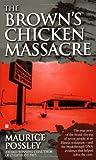 The Brown's Chicken Massacre, Maurice Possley, 0425190854