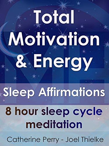 Total Motivation   Energy  Sleep Affirmations  8 Hour Sleep Cycle Meditation