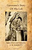 Geronimo's Story of His Life, S. Barrett, 1456598279