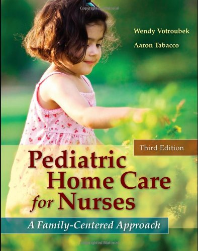 Pediatric Home Care for Nurses: A Family-Centered Approach, 3rd Edition