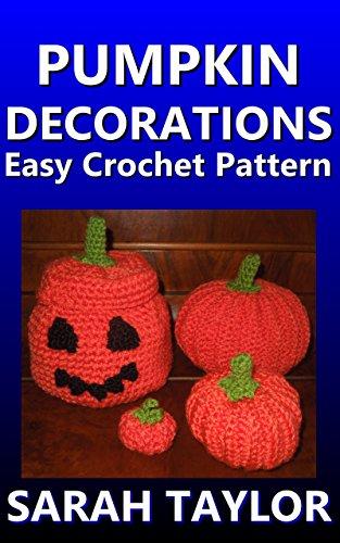 Pumpkin Decorations - Easy Crochet Pattern ()