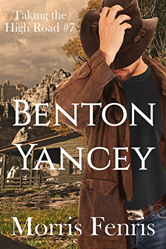 Benton Yancey: Christmas Holiday Western Romance 2019 (Taking The High Road Series Book 7) (Name Christmas Another For Season)