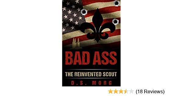 Amazon badass boy scouting reinvented a unique wilderness amazon badass boy scouting reinvented a unique wilderness survival handbook of outdoor skills how to guide ebook d s morg kindle store fandeluxe Image collections