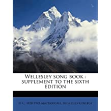 Wellesley Song Book: Supplement to the Sixth Edition