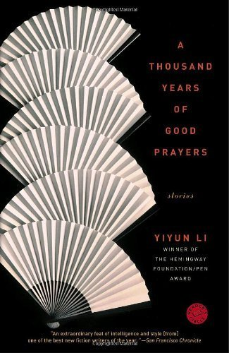 A Thousand Years of Good Prayers: Stories by Li, Yiyun (2006) Paperback