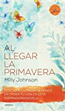 Al llegar la primavera par Milly Johnson