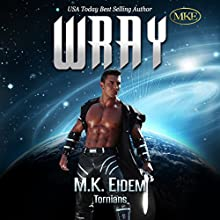 Wray : Tornians, Book 2 Audiobook by M.K. Eidem Narrated by Matt Weight, Bennett Cousins, Laura Jennings, Commodore James, Rachel Bieber, Robert Coltrane, Jordan Byrne