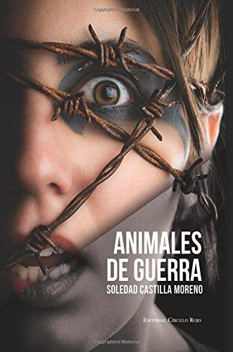Animales de guerra por Soledad Castilla Moreno