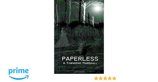 Paperless: A  Townsend Marshall: 9781451530001: Amazon com