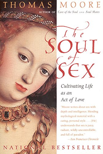 Cover of The Soul of Sex: Cultivating Life as an Act of Love